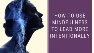 how to lead with mindfulness
