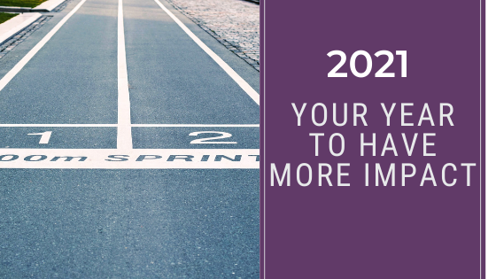 2021 Your Year to Have More Impact