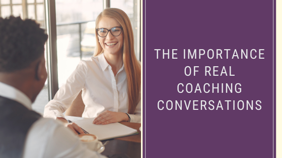 The importance of real coaching conversations.
